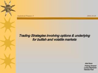 Trading Strategies involving options & underlying  for bullish and volatile markets Abdi Ikran
