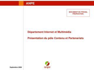 Département Internet et Multimédia   Présentation du pôle Contenu et Partenariats