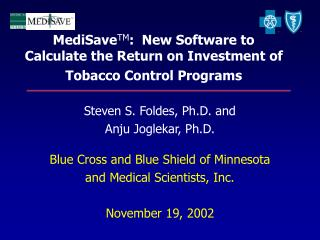 MediSave TM :  New Software to Calculate the Return on Investment of Tobacco Control Programs