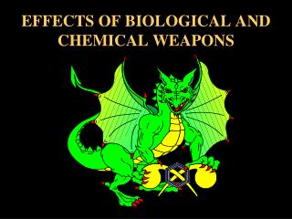 EFFECTS OF BIOLOGICAL AND CHEMICAL WEAPONS