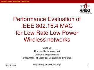 Performance Evaluation of IEEE 802.15.4 MAC for Low Rate Low Power Wireless networks