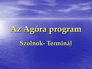 Az Agóra program