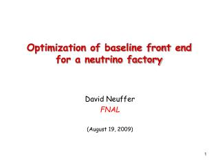 Optimization of baseline front end for a neutrino factory