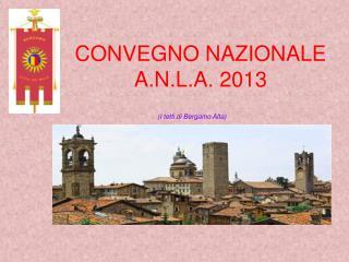 CONVEGNO NAZIONALE A.N.L.A. 2013