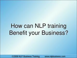 How can NLP training Benefit  your  Business?