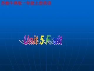 Unit 5 Fruit