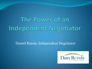 The Power of an Independent Negotiator