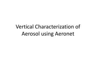 Vertical Characterization of Aerosol using Aeronet