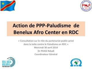 Action de PPP-Paludisme  de Benelux Afro Center en RDC