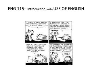 ENG 115  Introduction to the USE OF ENGLISH