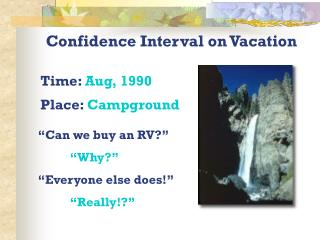Confidence Interval on Vacation