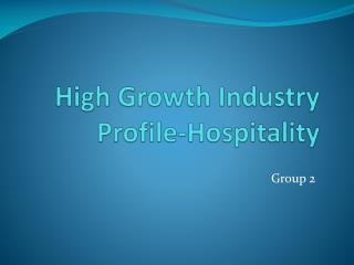 High Growth Industry Profile-Hospitality