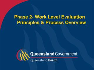 Phase 2- Work Level Evaluation    Principles & Process Overview