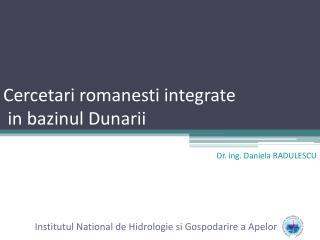 Cercetari romanesti integrate  in bazinul Dunarii