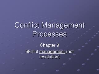 Conflict Management Processes