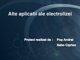 Alte aplicatii ale electrolizei