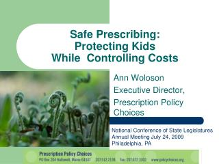Safe Prescribing: Protecting Kids  While  Controlling Costs