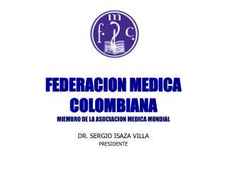 FEDERACION MEDICA COLOMBIANA MIEMBRO DE LA ASOCIACION MEDICA MUNDIAL