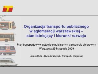 Plan transportowy w ustawie o publicznym transporcie zbiorowym  Warszawa 25 listopada 2009