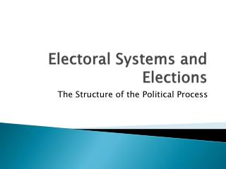Electoral Systems and Elections