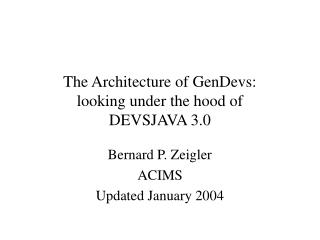 The Architecture of GenDevs: looking under the hood of  DEVSJAVA 3.0