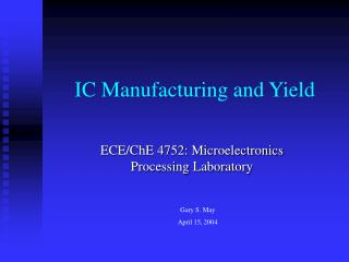 IC Manufacturing and Yield