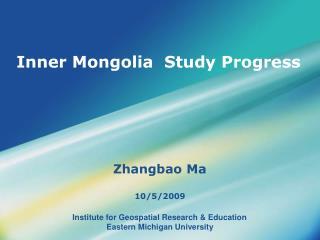 Inner Mongolia  Study Progress