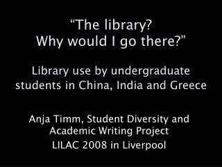 Anja Timm, Student Diversity and Academic Writing Project LILAC 2008 in Liverpool