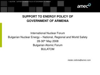 SUPPORT TO ENERGY POLICY OF  GOVERNMENT OF ARMENIA International Nuclear Forum