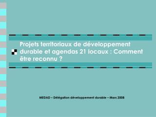 Projets territoriaux de développement durable et agendas 21 locaux : Comment être reconnu ?