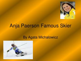 Anja Paerson Famous Skier