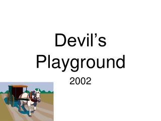 Devil�s Playground