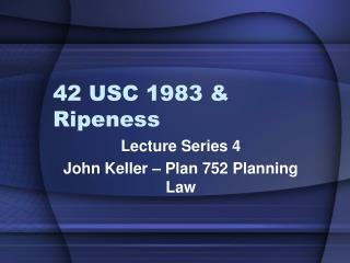 42 USC 1983 & Ripeness