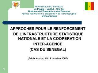 APPROCHES POUR LE RENFORCEMENT  DE L'INFRASTRUCTURE STATISTIQUE NATIONALE ET LA COOPERATION