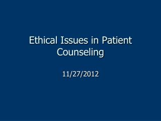 Ethical Issues in Patient Counseling