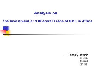 Analysis on the Investment and Bilateral Trade of  SME  in Africa