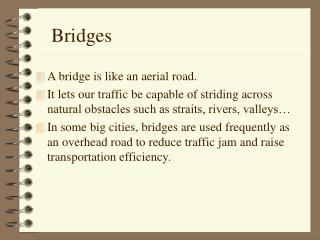 A bridge is like an aerial road.