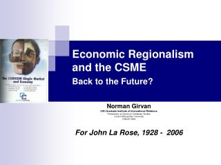 Economic Regionalism and the CSME Back to the Future?