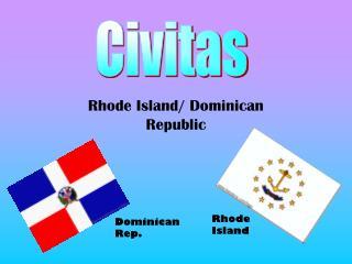 Rhode Island/ Dominican Republic