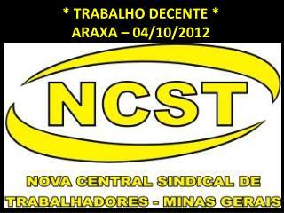 * TRABALHO DECENTE * ARAXA – 04/10/2012