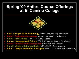 Spring '09 Anthro Course Offerings at El Camino College
