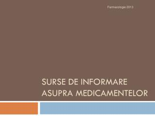 Surse  de  informare asupra medicamentelor