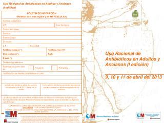 Uso Racional de Antibióticos en Adultos y Ancianos (I edición) 9, 10 y 11 de abril del 2013