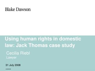 Using human rights in domestic law: Jack Thomas case study