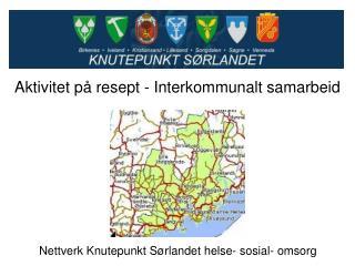 Nettverk Knutepunkt S�rlandet helse- sosial- omsorg