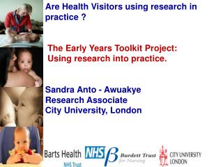 Are Health Visitors using research in practice ? The Early Years Toolkit Project: