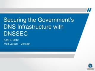 Securing the Government's DNS Infrastructure with DNSSEC