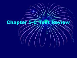 Chapter 5-C Test Review