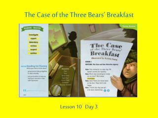 The Case of the Three Bears  Breakfast