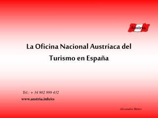 La Oficina Nacional Austríaca del Turismo en Espa ña